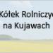 Historia Kółek Rolniczych i KGW na Kujawach